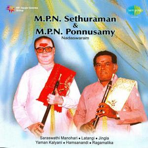 M. P. N. Sethuraman and M. P. N. Ponnusamy - Nadaswaram