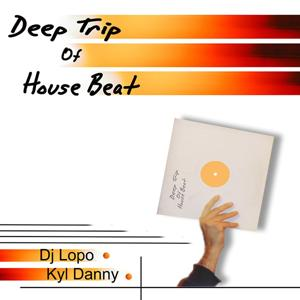 Deep Trip of House Beat