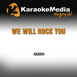 We Will Rock You (Karaoke Version) [In The Style Of Queen]