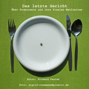 Das letzte Gericht - Über Prominente und ihre finalen Mahlzeiten