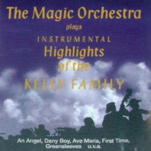 The Magic Orchestra Plays Hits of the Kelly Family