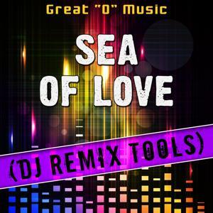 Sea of Love (DJ Remix Tools)