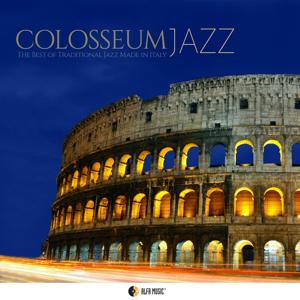 Colosseum Jazz (The Best of Traditional Jazz Made in Italy)