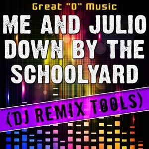 Me and Julio Down by the Schoolyard (DJ Remix Tools)