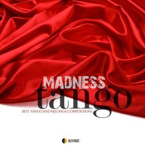 Madness Tango (Best Tango and Milonga Compositions)