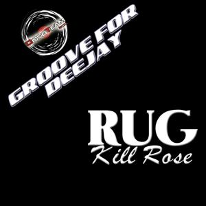 Kill Rose (Groove for Deejay)