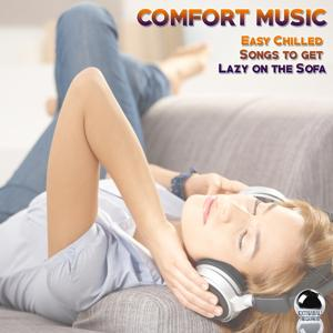 Comfort Music (Easy Chilled Songs to Get Lazy on the Sofa)