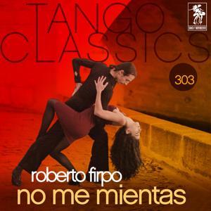 Tango Classics 303: No Me Mientas
