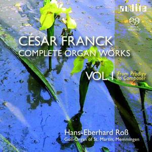 César Franck: Complete Organ Works Vol. I