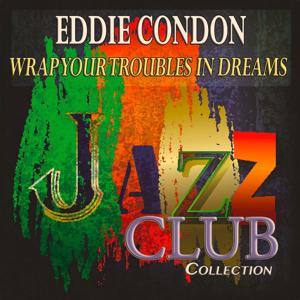Wrap Your Troubles in Dreams (Jazz Club Collection)