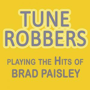 Tune Robbers Playing the Hits of Brad Paisley