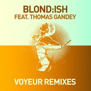 Voyeur (feat. Thomas Gandey) (Remixes)
