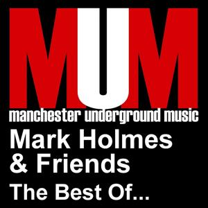 Mark Holmes & Friends - The Best Of...