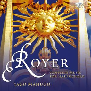 Royer: Complete Music for Harpsichord