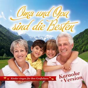 Oma und Opa sind die Besten (+ Karaoke Version)