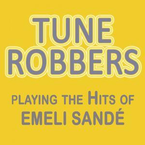 Tune Robbers Playing the Hits of Emeli Sandè