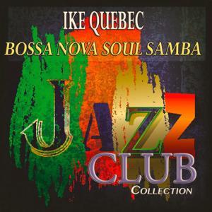 Bossa Nova Soul Samba (Jazz Club Collection)