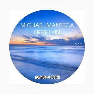 Michael Manteca - Fresh Kiss (Original)