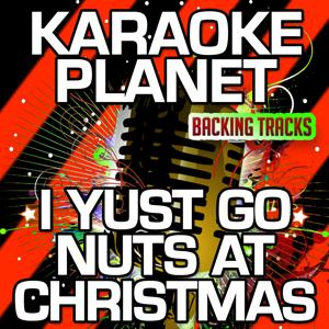 I Yust Go Nuts at Christmas (Karaoke Version) (Originally Performed By Yogi Yorgesson)