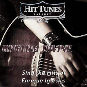 Rhythm Divine (Sing the Hits of Enrique Iglesias) [Karaoke Version]