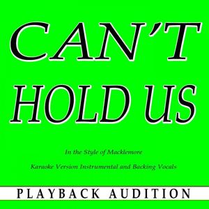 Can't Hold Us (In the Style of Macklemore) [Karaoke Version]