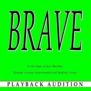 Brave (In the Style of Sara Bareilles) [Karaoke Version]