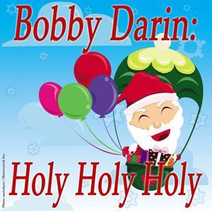 Bobby Darin: Holy Holy Holy