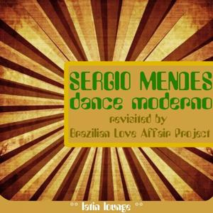 Dance Moderno (Revisited by Brazilian Love Affair Project)