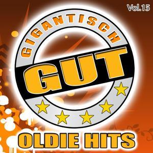 Gigantisch Gut: Oldie Hits, Vol. 15