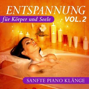 Entspannung für Körper und Seele, Vol. 2 (Sanfte Piano Klänge)