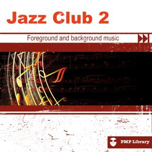 PMP Library: Jazz Club, Vol. 2 (Foreground and Background Music for Tv, Movie, Advertising and Corporate Video)