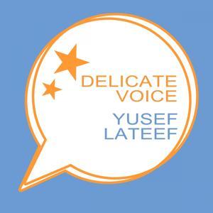 Delicate Voice