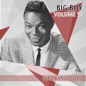 Big Boy Nat King Cole, Vol. 15