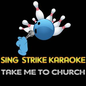 Take Me to Church (Karaoke Version) (Originally Performed By Hozier)