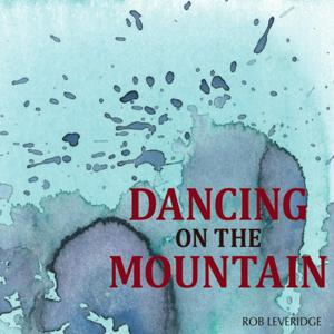 Dancing on the Mountain