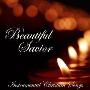 Beautiful Savior - Instrumental Christian Songs