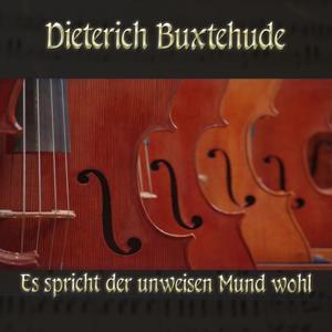 Dietrich Buxtehude: Chorale prelude for organ in G major, BuxWV 187, Es spricht der unweisen Mund wohl