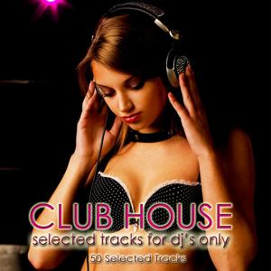 Club House (Selected Tracks for DJ's Only)