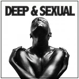 Deep & Sexual