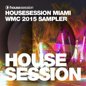 Housesession Miami WMC 2015 Sampler