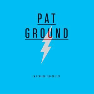 Pat Ground (En version électrifiée)