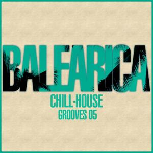 BALEARICA - Chill-House Grooves 05