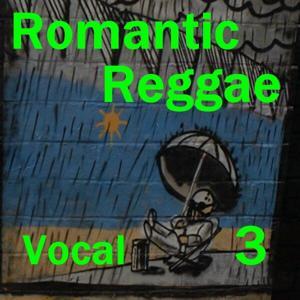 Romantic Reggae Vocal 3