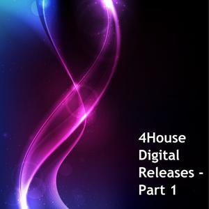 4House Digital Releases, Pt. 1