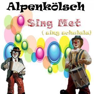 Sing Met (Sing schalala) [Kölsch Version]