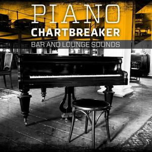 Piano Chartbreaker (Bar and Lounge Sounds)