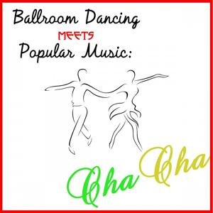 Ballroom Dancing Meets Popular Music: Cha Cha
