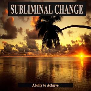 Ability to Achieve Subliminal Change