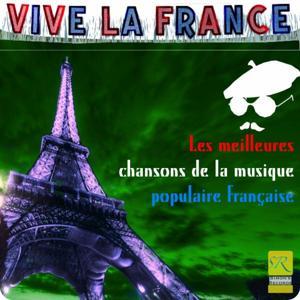 Vive La France (Les Meilleures Chansons de la Musique Populaire Francaise)