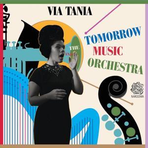 Via Tania and the Tomorrow Music Orchestra